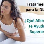 Tratamiento para la Diarrea. ¿Qué Alimentos te Ayudan a Superarla?