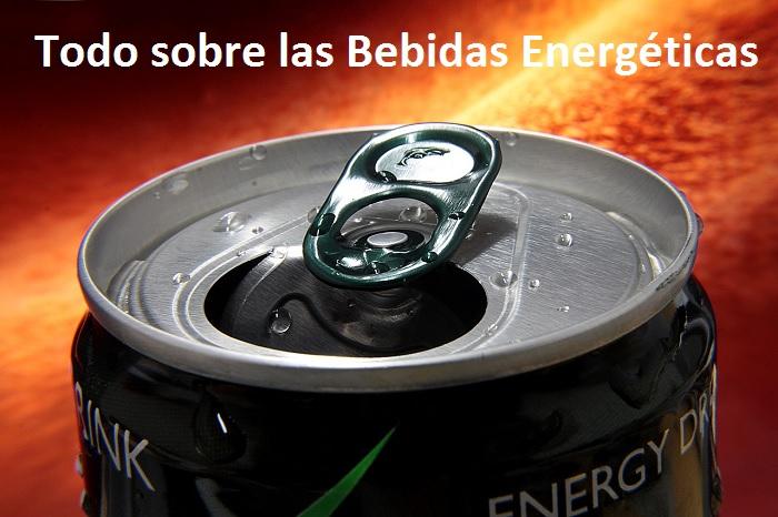 Todo sobre las Bebidas Energizantes. Lee esto y Cambiará tu Visión