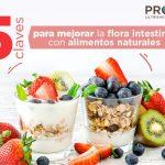 5 Claves para Mejorar la Flora Intestinal con Alimentos Naturales