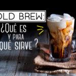 Cold Brew para Kombucha, Té y Café: ¿Qué es y Para qué Sirve?
