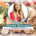 Entrevista a Paloma Quintana, Nutricionista y Tecnóloga de Alimentos