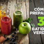 Cómo Preparar 3 Batidos Verdes