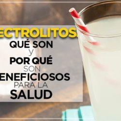 Electrolitos: qué son y cómo benefician a tu salud.