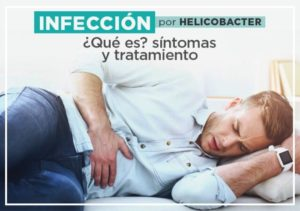 Infección por helicobacter: qué es, síntomas y tratamiento
