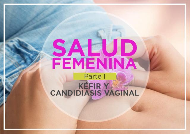 Salud femenina I – Kéfir y candidiasis vaginal