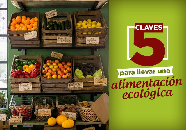 5 Claves para Llevar una Alimentación Ecológica