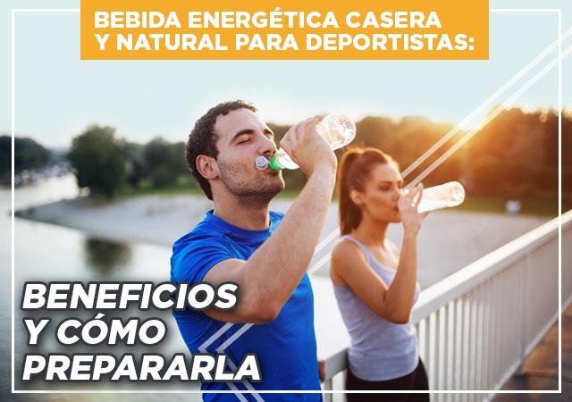 Bebida Energética Casera y Natural para Deportistas: Beneficios y cómo prepararla