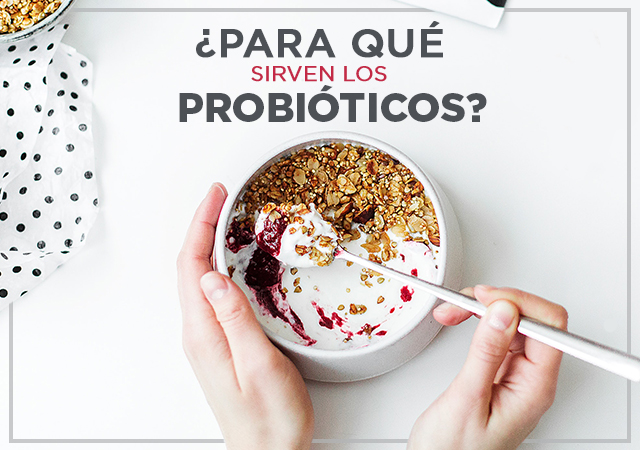 ¿Para qué sirven los probióticos? Pros y contras (Parte I)