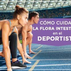 Como cuidar la Flora intestinal en el Deportista