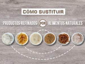 Cómo sustituir productos refinados por alimentos naturales
